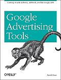 Google Advertising Tools 1st Edition Cashing in with Adsense Adwords & the Google APIs