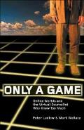Only A Game Online Worlds & The Journali