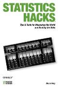 Statistics Hacks Tips & Tools for Measuring the World & Beating the Odds