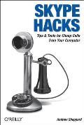 Skype Hacks: Tips & Tools for Cheap, Fun, Innovative Phone Service (Hacks)