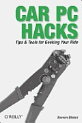 Car PC Hacks: Tips & Tools for Geeking Your Ride