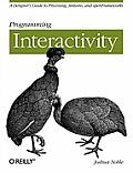 Programming Interactivity 1st Edition Unlock the Power of Arduino Processing & Openframeworks