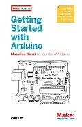 Getting Started with Arduino 1st Edition