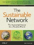 Sustainable Network: The Accidental Answer for a Troubled Planet