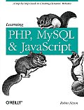Learning PHP, MySQL, and JavaScript: A Step-By-Step Guide to Creating Dynamic Websites Cover
