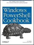 Windows Powershell Cookbook: For Windows, Exchange 2007, and Mom V3 Cover