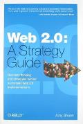 Web 2.0 : a Strategy Guide (08 Edition)