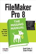 FileMaker pro 8: The Missing Manual: The Missing Manual Cover