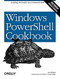Windows Powershell Cookbook 2nd Edition The Complete Guide to Scripting Microsofts New Command Shell