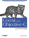 Cocoa and Objective-C: Up and Running: Foundations of Mac, iPhone, and iPad Programming