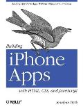 Building Iphone Apps With HTML, CSS, and Javascript (10 Edition)