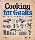 Cooking for Geeks: Real Science, Great Hacks, and Good Food Cover