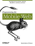Programming the Mobile Web 1st Edition