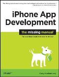 iPhone App Development The Missing Manual