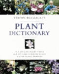 Stefan Buczacki's Plant Dictionary: A-Z of 6,000 Plant Types - A-Z of 1,000 Common Names - A-Z of Plant Families