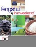 Feng Shui in a Weekend: Transform Your Life and Home in a Weekend or Less
