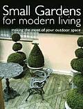 Small Gardens For Modern Living Making