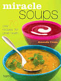 Miracle Soups Over 70 Recipes For Great