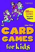 Card Games for Kids 50 of the Best Games for Children of All Ages