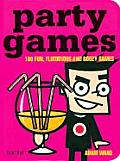 Party Games 100 Fun Flirtatious & Boo