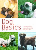 Dog Basics: The Essential Guide to Caring for Your Dog (Pyramid Paperback)