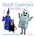 Quick Costumes for Kids: 30 Great Fancy-Dress Ideas
