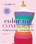 Color Me Confident: Change Your Look - Change Your Life! Cover