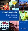 Classic Cocktails From Around The World
