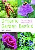 Organic Garden Basics Five Easy Steps to Growing Organically