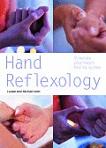 Hand Reflexology: Stimulate Your Body's Healing System