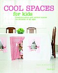 Cool Spaces for Kids: Creative Indoor and Outdoor Spaces for Children of All Ages