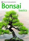 Bonsai Basics A Comprehensive Guide to Care & Cultivation A Pyramid Paperback