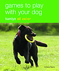 Games to Play with Your Dog: Hamlyn All Color (Hamlyn All Color)