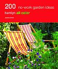 200 No Work Garden Ideas