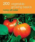 200 Vegetable-Growing Basics (Hamlyn All Color)