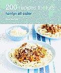 200 Recipes for Kids (Hamlyn All Color)