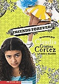 Friends Forever?: The Complicated Life of Claudia Cristina Cortez (Claudia Cristina Cortez)
