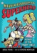Melvin Beederman Superhero #06: Attack of the Valley Girls