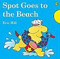 Spot Goes to the Beach (Spot)