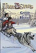 Gold in the Hills: A Tale of the Klondike Gold Rush (Time Spies)