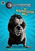 The Misunderstood Mole (G-Force)