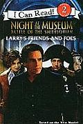 Larry's Friends and Foes (Night at the Museum: Battle of the Smithsonian)