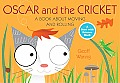 Oscar and the Cricket: A Book about Moving and Rolling (Start with Science Books)