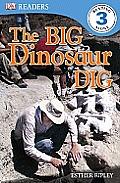 The Big Dinosaur Dig (DK Reader - Level 3)