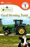 Good Morning, Farm! (DK Reader - Level 1)