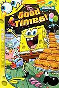 Ready-To-Read Spongebob Squarepants - Level 2 #16: Good Times!
