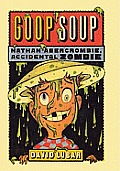 Nathan Abercrombie, Accidental Zombie #03: Goop Soup