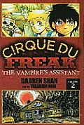 Cirque Du Freak: The Manga #02: Cirque Du Freak the Manga 2: The Vampire's Assistant