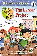 The Garden Project (Ready-To-Read Robin Hill School - Level 1) Cover