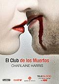 El Club de Los Muertos/ Club Dead (True Blood)